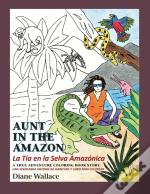 Aunt In The Amazon - La Tia En La Selva Amazonica