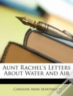 Aunt Rachel'S Letters About Water And Ai