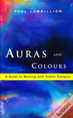 Auras And Colours - A Guide To Working With Subtle Energies