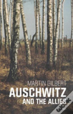 Auschwitz And The Allies