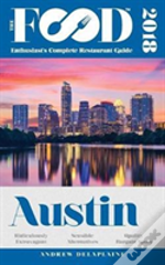 Austin - 2018 - The Food Enthusiast'S Complete Restaurant Guide