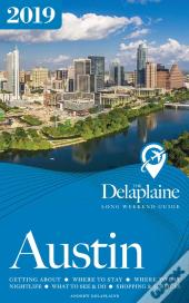 Austin - The Delaplaine 2019 Long Weekend Guide