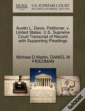 Austin L. Davis, Petitioner, V. United States. U.S. Supreme Court Transcript Of Record With Supporting Pleadings