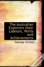 Australian Explorers Their Labours, Perils And Achievements