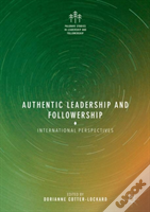 Authentic Leadership And Followership