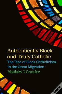 Wook.pt - Authentically Black And Truly Catholic