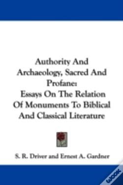 Wook.pt - Authority And Archaeology, Sacred And Profane: Essays On The Relation Of Monuments To Biblical And Classical Literature