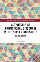 Authorship As Promotional Discourse In The Screen Industries