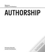 Authorship - Discourse, A Series On Architecture