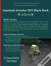 Autodesk Inventor 2021 Black Book (Colored)