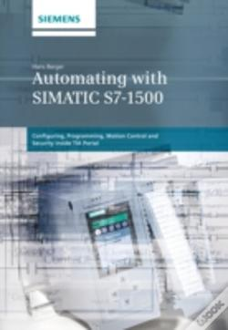 Wook.pt - Automating With Simatic S7-1500 Configuring, Programming, Motion Control