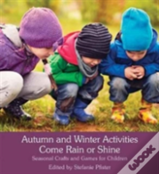 Autumn And Winter Activities Come Rain Or Shine