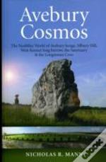 Avebury & The Cosmos Of Our Ancestors