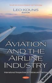 Aviation And The Airline Industry: International Perspectives On Policies And Practices