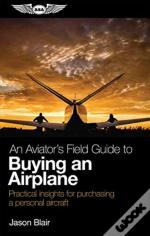 Aviators Field Guide To Buying An Airpla