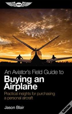 Wook.pt - Aviators Field Guide To Buying An Airpla