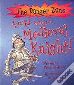 Avoid Being A Medieval Knight