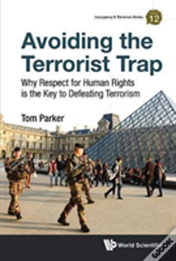 Wook.pt - Avoiding The Terrorist Trap: Why Respect For Human Rights Is The Key To Defeating Terrorism