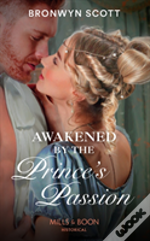Awakened By The Prince'S Passion