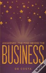 Awakened - The Mind Behind The Business