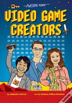 Wook.pt - Awesome Minds: Video Game Creators