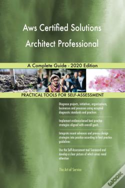 Wook.pt - Aws Certified Solutions Architect Professional A Complete Guide - 2020 Edition