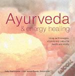 Ayurveda And Energy Healing