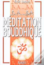B-A Ba De La Meditation Bouddhique