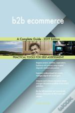 B2b Ecommerce A Complete Guide - 2019 Edition