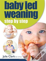 Baby Led Weaning Step By Step 2nd Ed