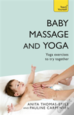 Baby Massage and Yoga: Teach Yourself