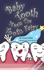 Baby Tooth Meets The Tooth Fairy (Softcover)