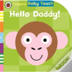 Baby Touch Hello Dady