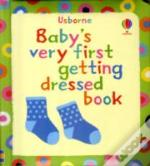 Baby'S Very First Book Of Getting Dressed