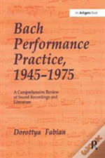 Bach Performance Practice, 1945-1975