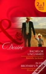 Bachelor Unclaimed / His Brother'S Place