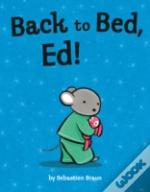 Back To Bed, Ed!