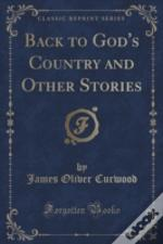 Back To God'S Country And Other Stories (Classic Reprint)