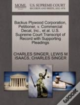 Backus Plywood Corporation, Petitioner, V. Commercial Decal, Inc., Et Al. U.S. Supreme Court Transcript Of Record With Supporting Pleadings