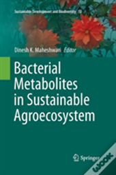 Bacterial Metabolites In Sustainable Agroecosystem