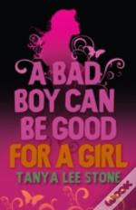 Bad Boy Can Be Good For A Girl
