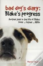 Bad Dog'S Diary...Continued