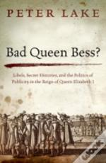 Bad Queen Bess?