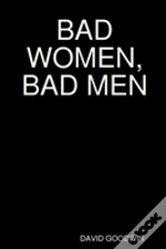 Bad Women, Bad Men