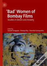 'Bad' Women Of Bombay Films