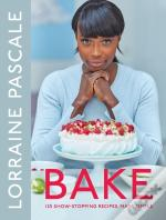 Bake 125 Show Stopping Recipes Made Easy