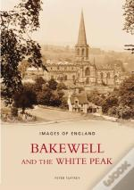 Bakewell And The White Peak