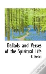 Ballads And Verses Of The Spiritual Life
