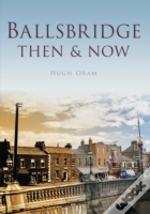 Ballsbridge Then & Now