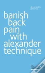 Banish Back Pain With Alexander Technique